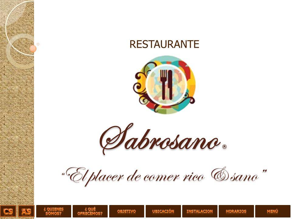 Sabrosano ® El placer de comer rico & sano RESTAURANTE