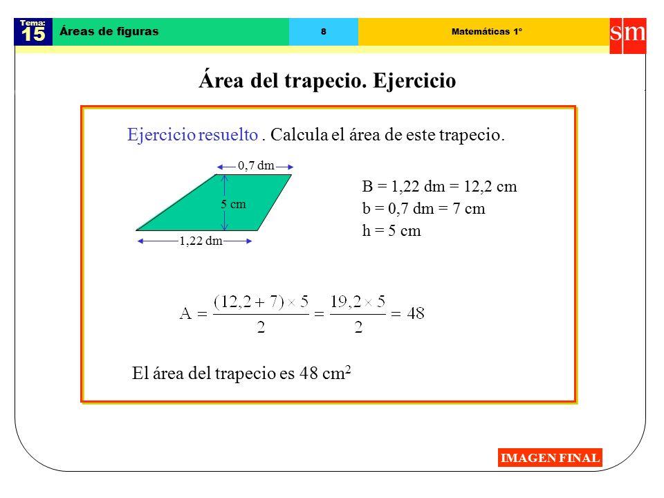 Tema: 15 Áreas de figuras 8Matemáticas 1º Área del trapecio.