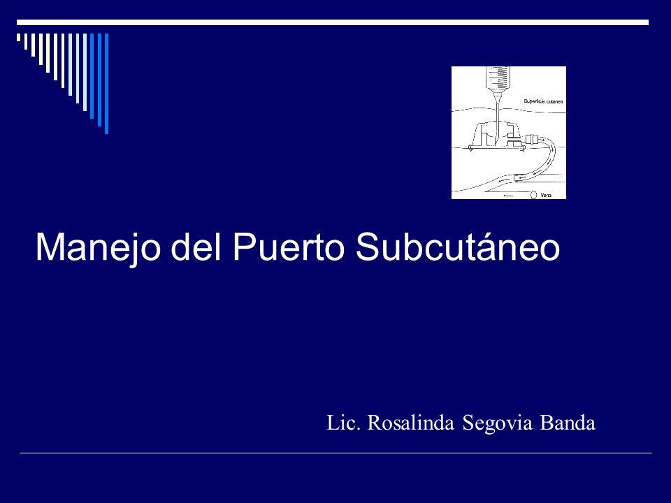 Manejo del Puerto Subcutáneo Lic. Rosalinda Segovia Banda