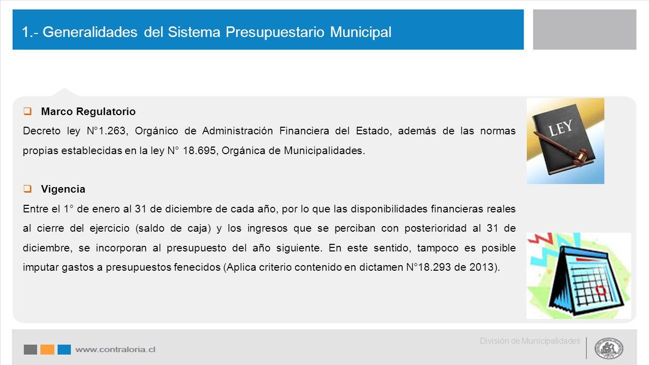  Marco Regulatorio Decreto ley N°1.263, Orgánico de Administración Financiera del Estado, además de las normas propias establecidas en la ley N° 18.695, Orgánica de Municipalidades.