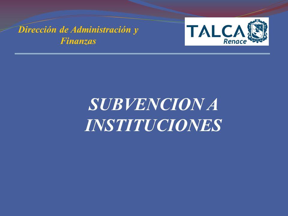 SUBVENCION A INSTITUCIONES Dirección de Administración y Finanzas