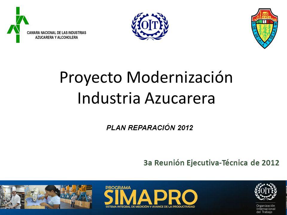 Proyecto Modernización Industria Azucarera 3a Reunión Ejecutiva-Técnica de 2012 PLAN REPARACIÓN 2012