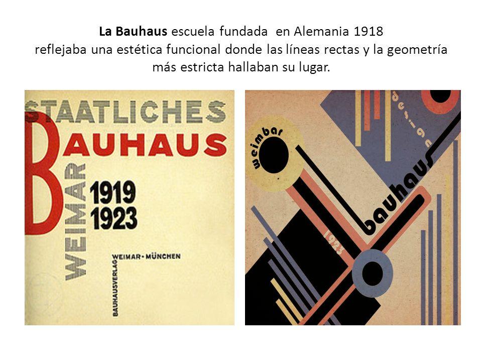 La Bauhaus escuela fundada en Alemania 1918 reflejaba una estética funcional donde las líneas rectas y la geometría más estricta hallaban su lugar.