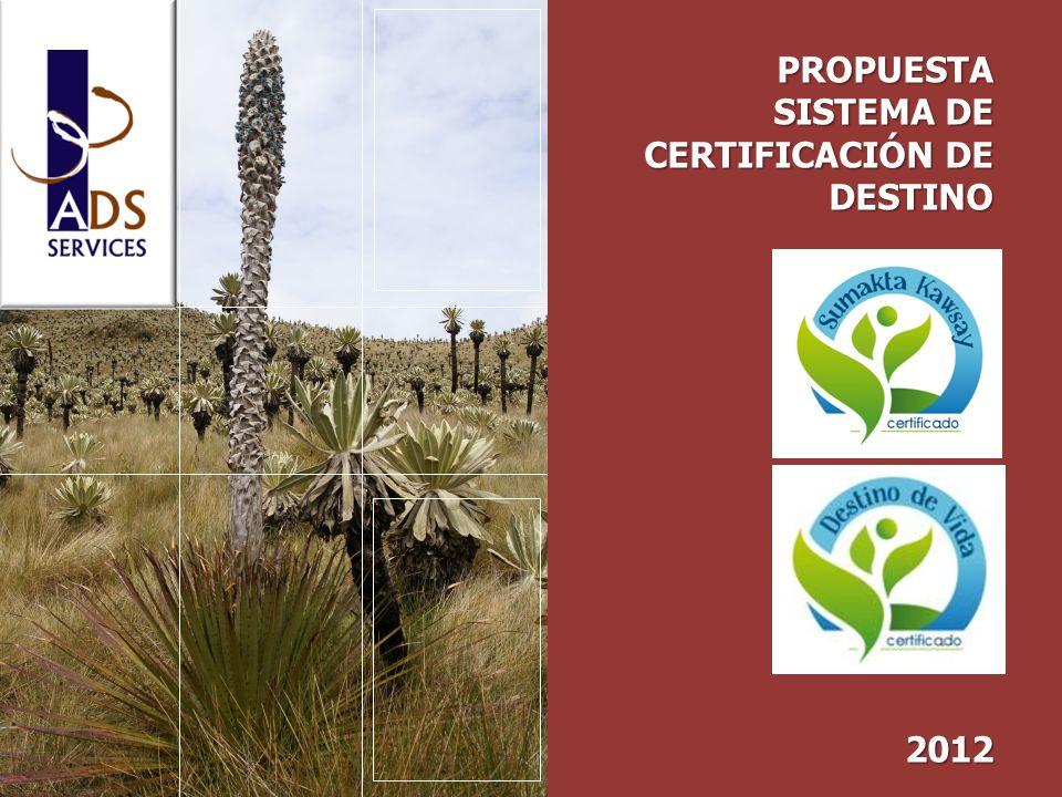 PROPUESTA SISTEMA DE CERTIFICACIÓN DE DESTINO 2012