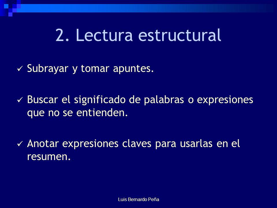 Luis Bernardo Peña 2. Lectura estructural Subrayar y tomar apuntes.