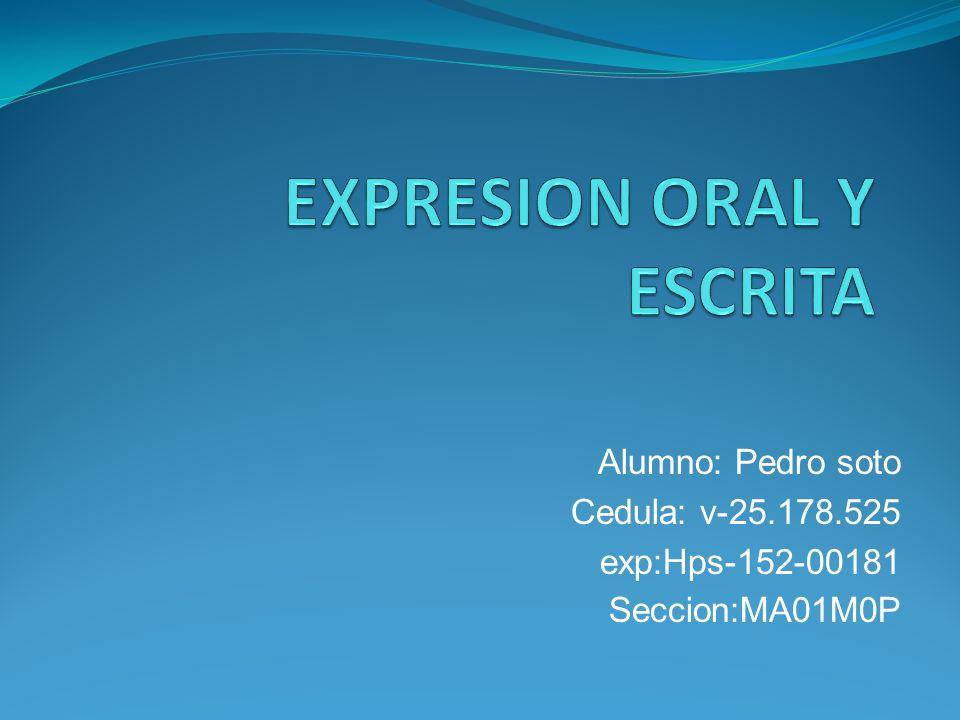 Alumno: Pedro soto Cedula: v-25.178.525 exp:Hps-152-00181 Seccion:MA01M0P