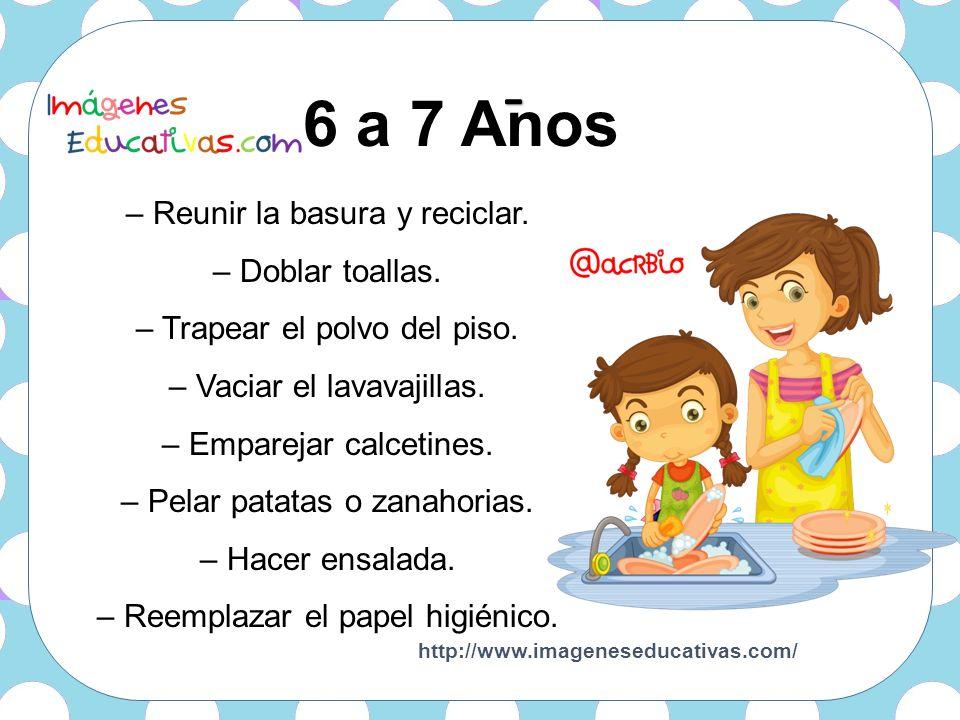 2 a 3 Años 6 a 7 Anos - – Reunir la basura y reciclar.