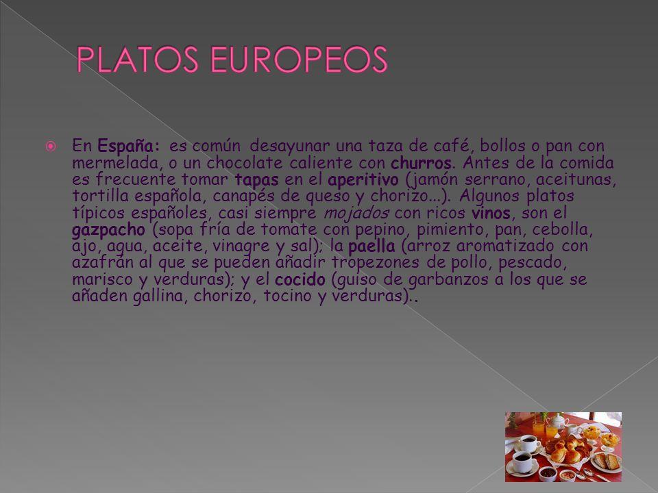  En España: es común desayunar una taza de café, bollos o pan con mermelada, o un chocolate caliente con churros.