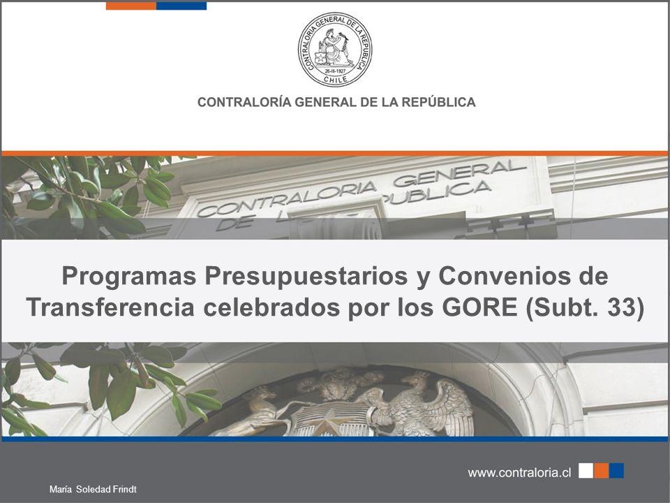 Programas Presupuestarios y Convenios de Transferencia celebrados por los GORE (Subt.