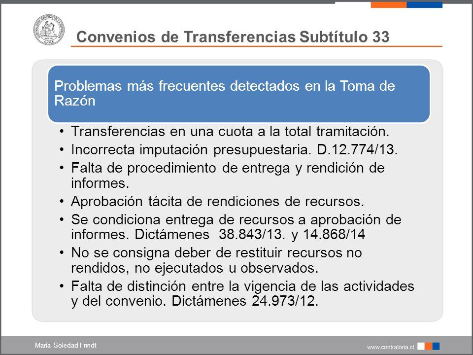 Convenios de Transferencias Subtítulo 33 Problemas más frecuentes detectados en la Toma de Razón Transferencias en una cuota a la total tramitación.
