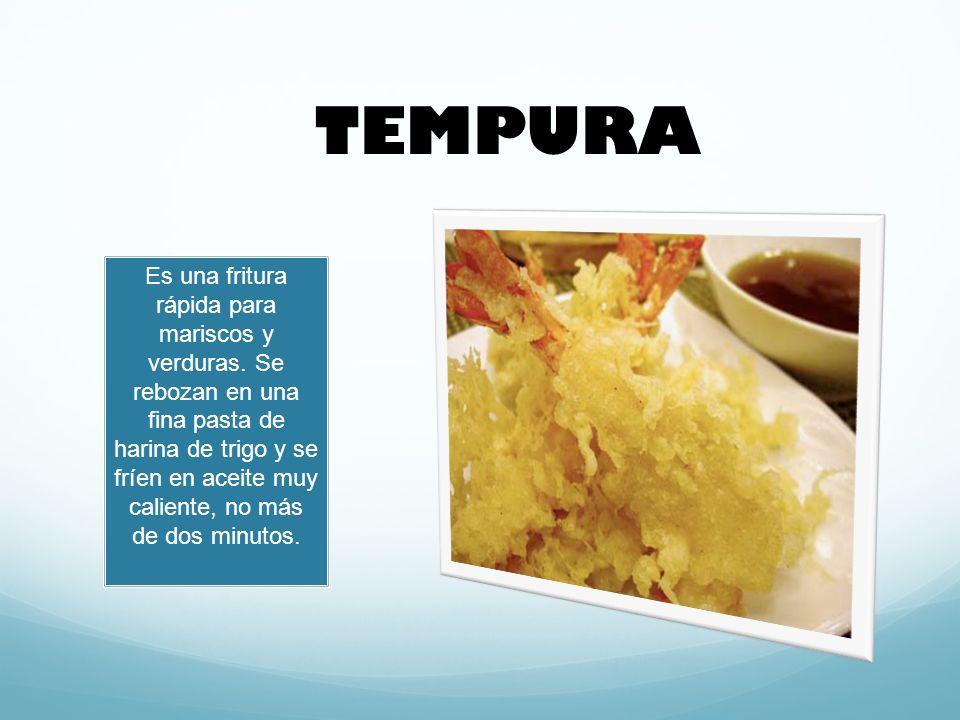 Es una fritura rápida para mariscos y verduras.