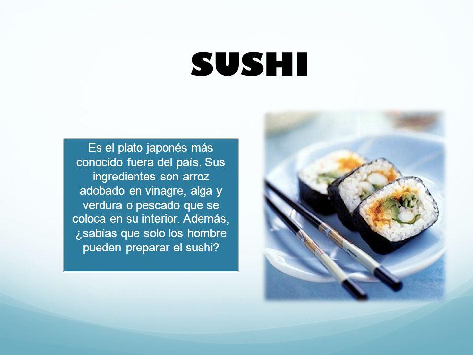 Es el plato japonés más conocido fuera del país.