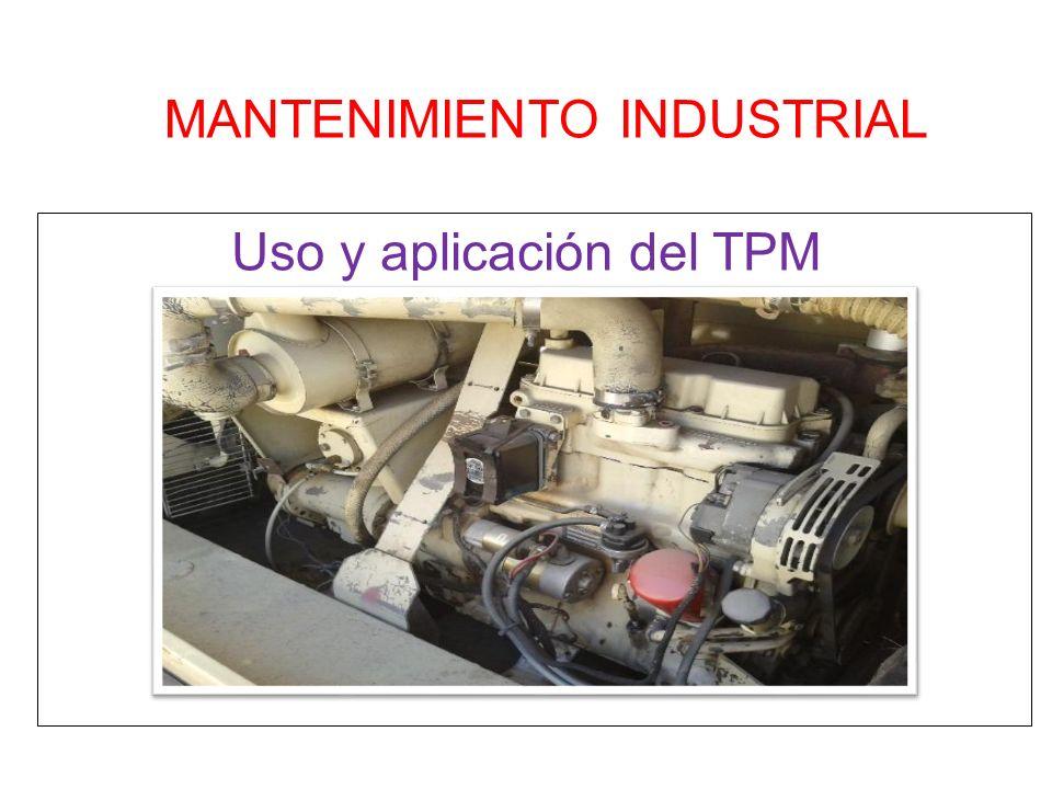 MANTENIMIENTO INDUSTRIAL Uso y aplicación del TPM