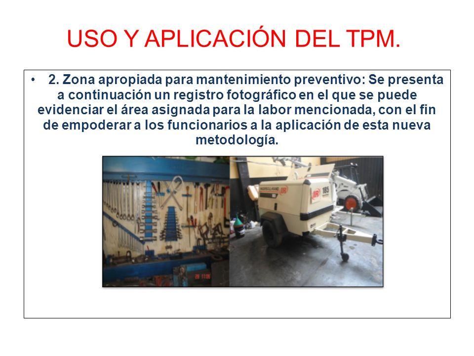 USO Y APLICACIÓN DEL TPM. 2. Zona apropiada para mantenimiento preventivo: Se presenta a continuación un registro fotográfico en el que se puede evide