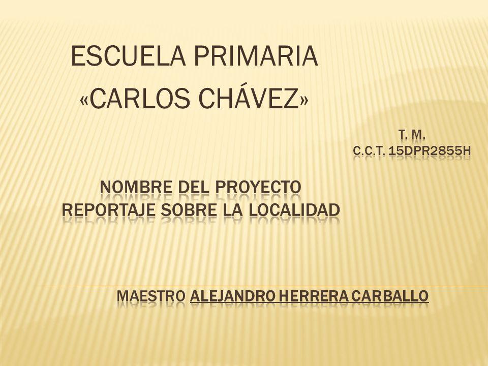 ESCUELA PRIMARIA «CARLOS CHÁVEZ».  Elementos que la componen ...