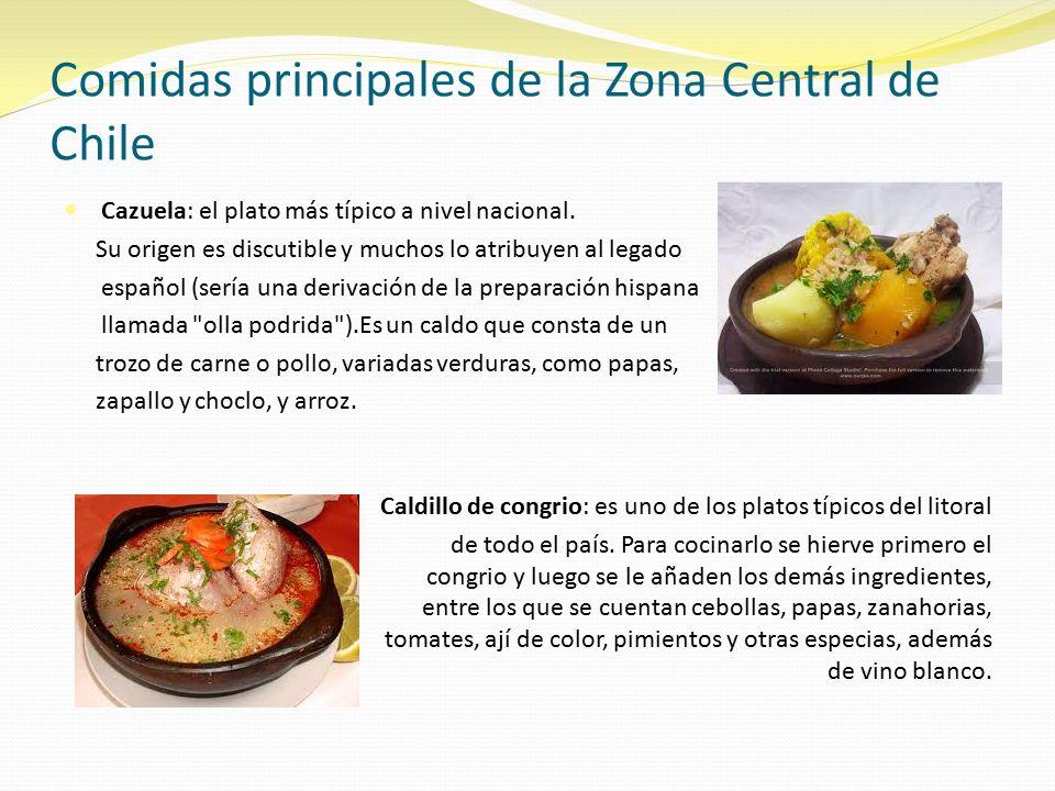 Comidas principales de la Zona Central de Chile Cazuela: el plato más típico a nivel nacional.