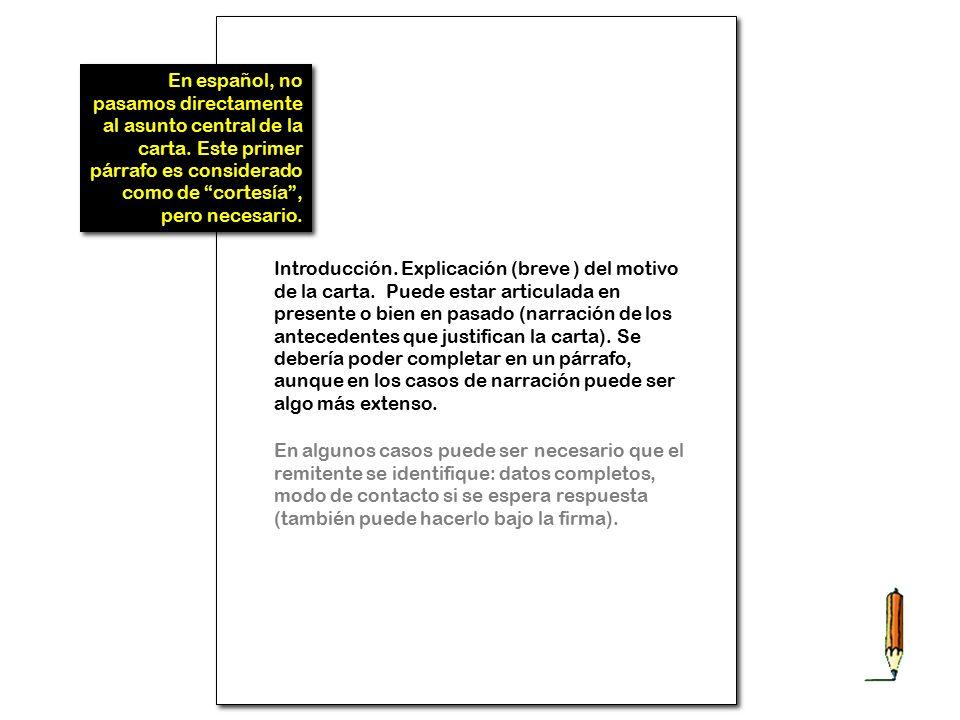 En español, no pasamos directamente al asunto central de la carta.