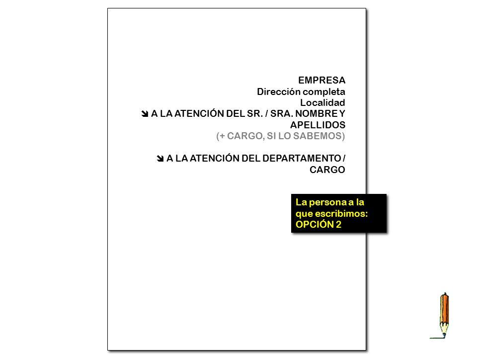 EMPRESA Dirección completa Localidad  A LA ATENCIÓN DEL SR.