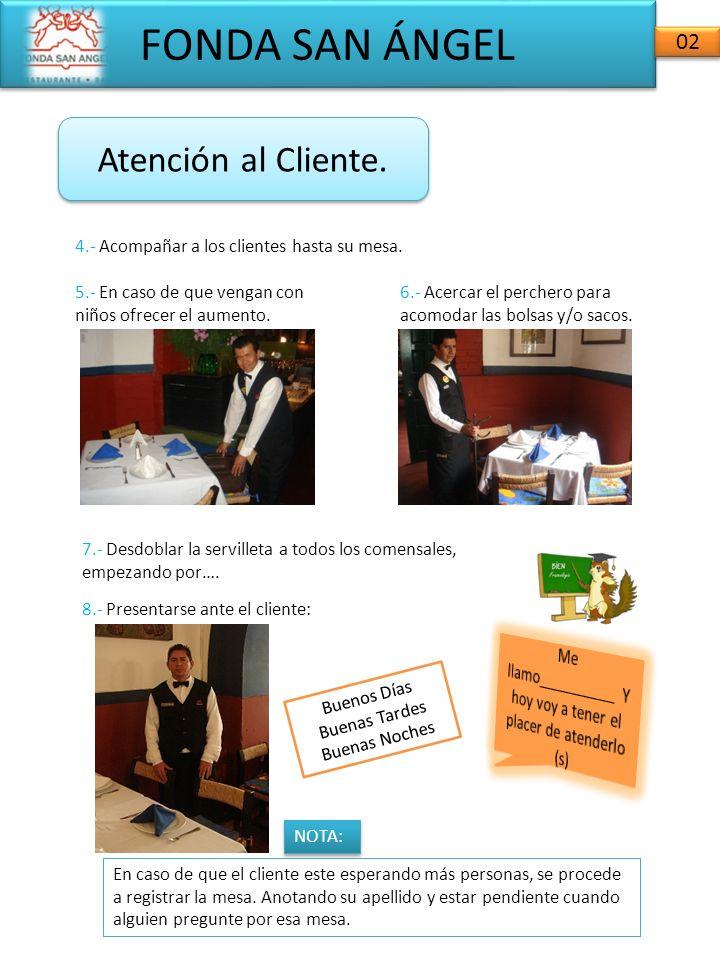 FONDA SAN ÁNGEL 02 Atención al Cliente. 4.- Acompañar a los clientes hasta su mesa.