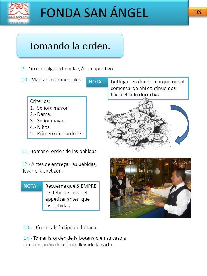 FONDA SAN ÁNGEL 04 15.- Entregar el menú por el lado derecho y abierto en la parte de sugerencias.