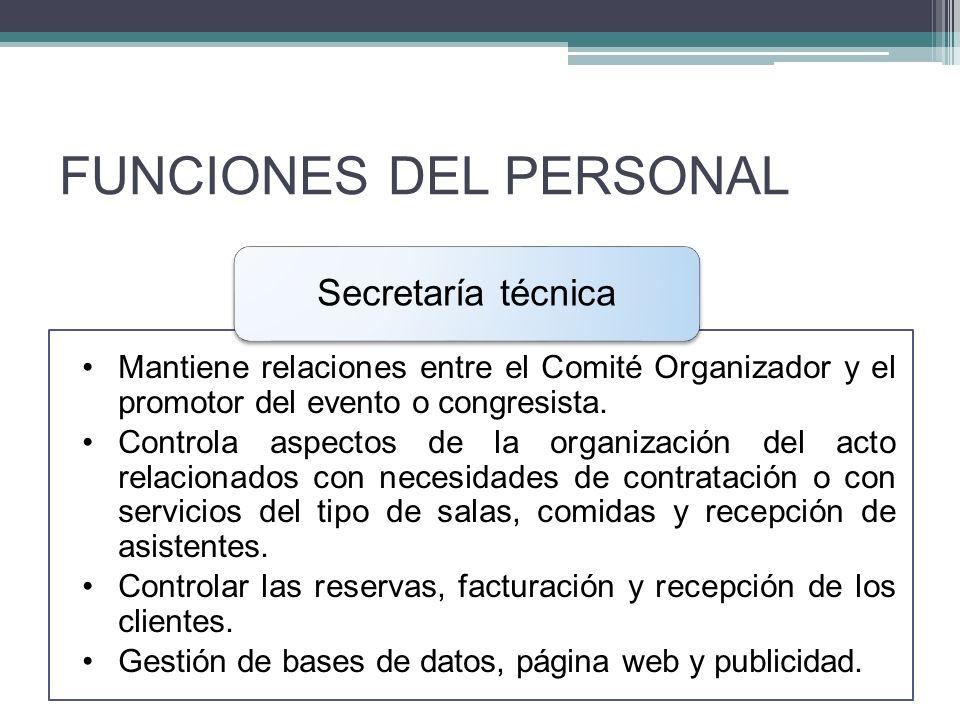 FUNCIONES DEL PERSONAL Mantiene relaciones entre el Comité Organizador y el promotor del evento o congresista.