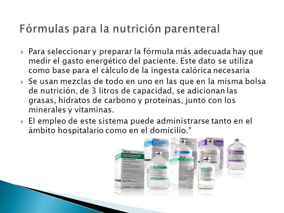  Para seleccionar y preparar la fórmula más adecuada hay que medir el gasto energético del paciente.