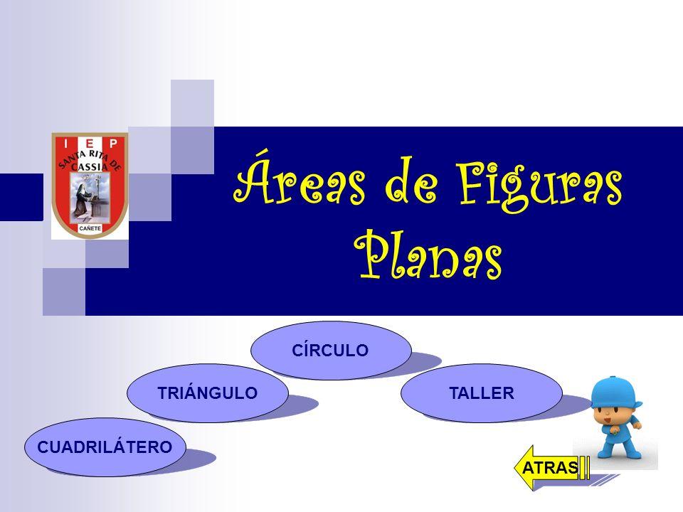 Áreas de Figuras Planas CUADRILÁTERO TRIÁNGULO CÍRCULO TALLER ATRAS