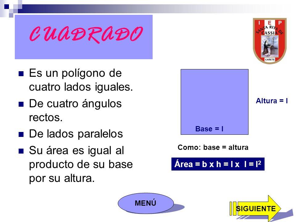 CUADRADO Es un polígono de cuatro lados iguales.De cuatro ángulos rectos.