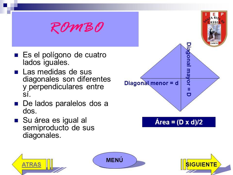 ROMBO Es el polígono de cuatro lados iguales.