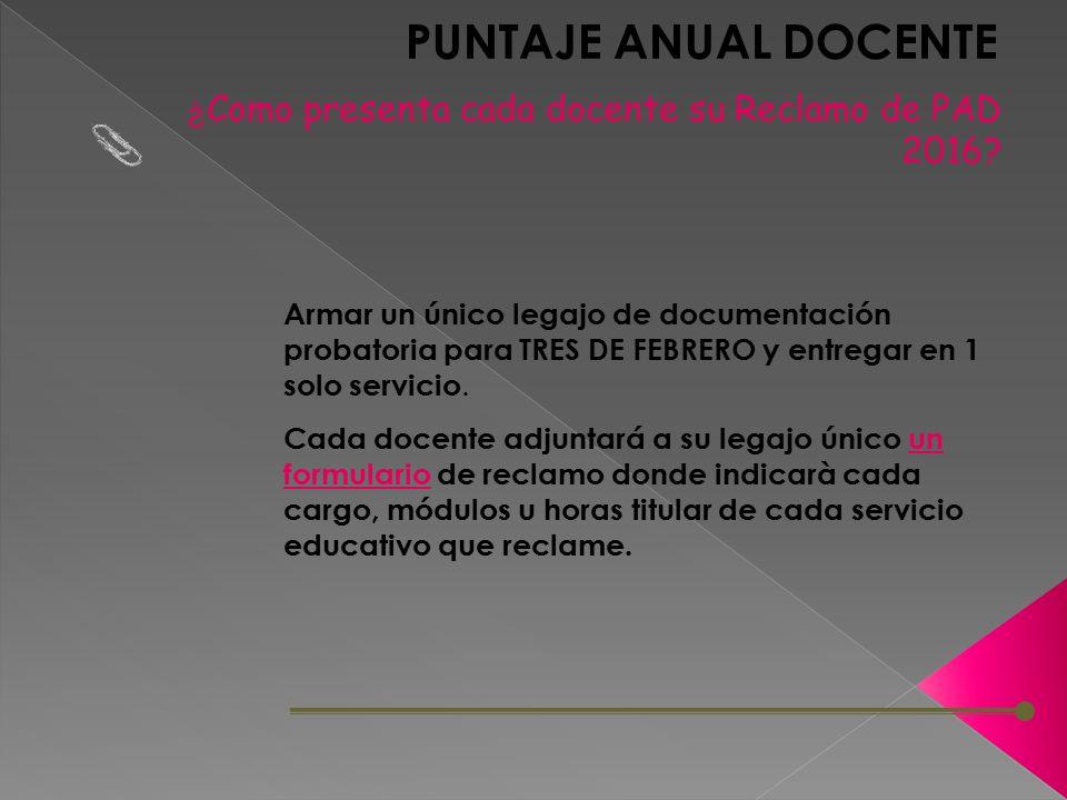PUNTAJE ANUAL DOCENTE Armar un único legajo de documentación probatoria para TRES DE FEBRERO y entregar en 1 solo servicio.