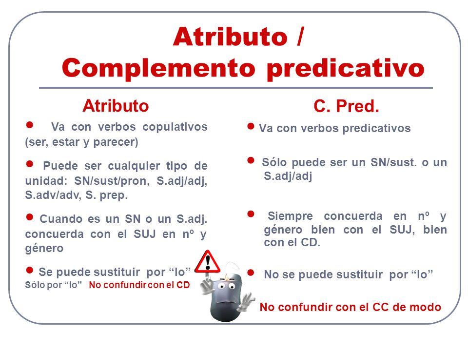 Atributo / Complemento predicativo C. Pred.
