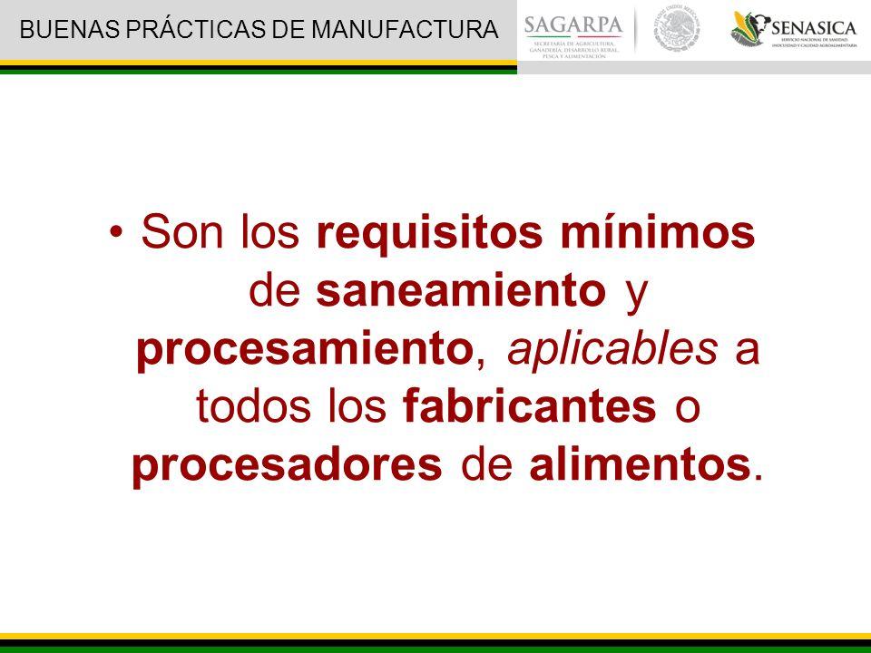 Son los requisitos mínimos de saneamiento y procesamiento, aplicables a todos los fabricantes o procesadores de alimentos.