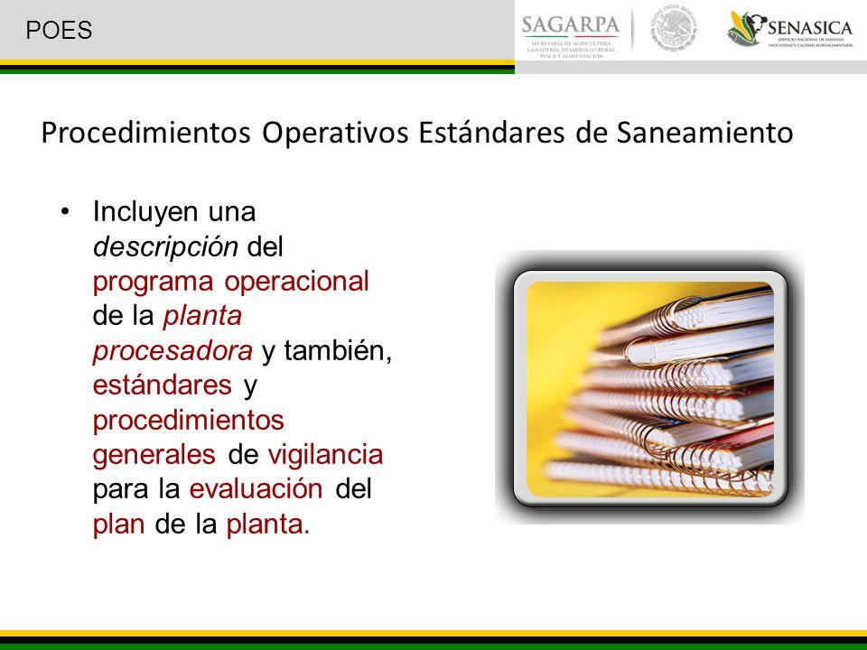 Procedimientos Operativos Estándares de Saneamiento Incluyen una descripción del programa operacional de la planta procesadora y también, estándares y procedimientos generales de vigilancia para la evaluación del plan de la planta.