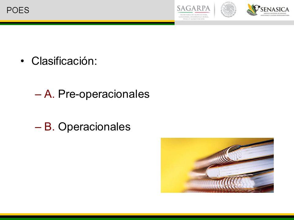 Clasificación: –A. Pre-operacionales –B. Operacionales POES