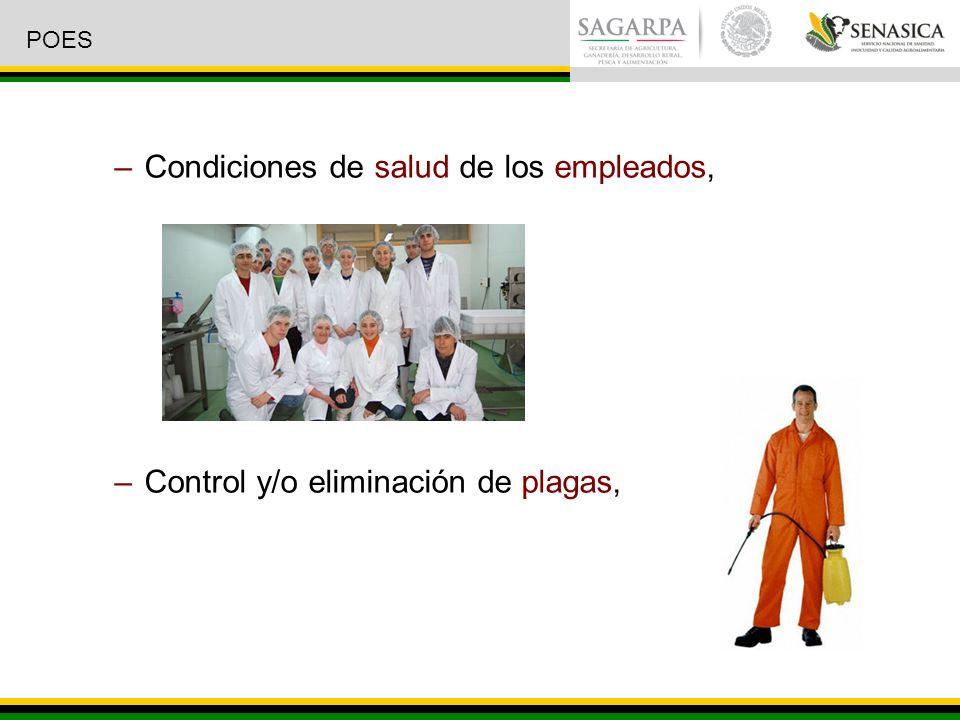 –Condiciones de salud de los empleados, –Control y/o eliminación de plagas, POES