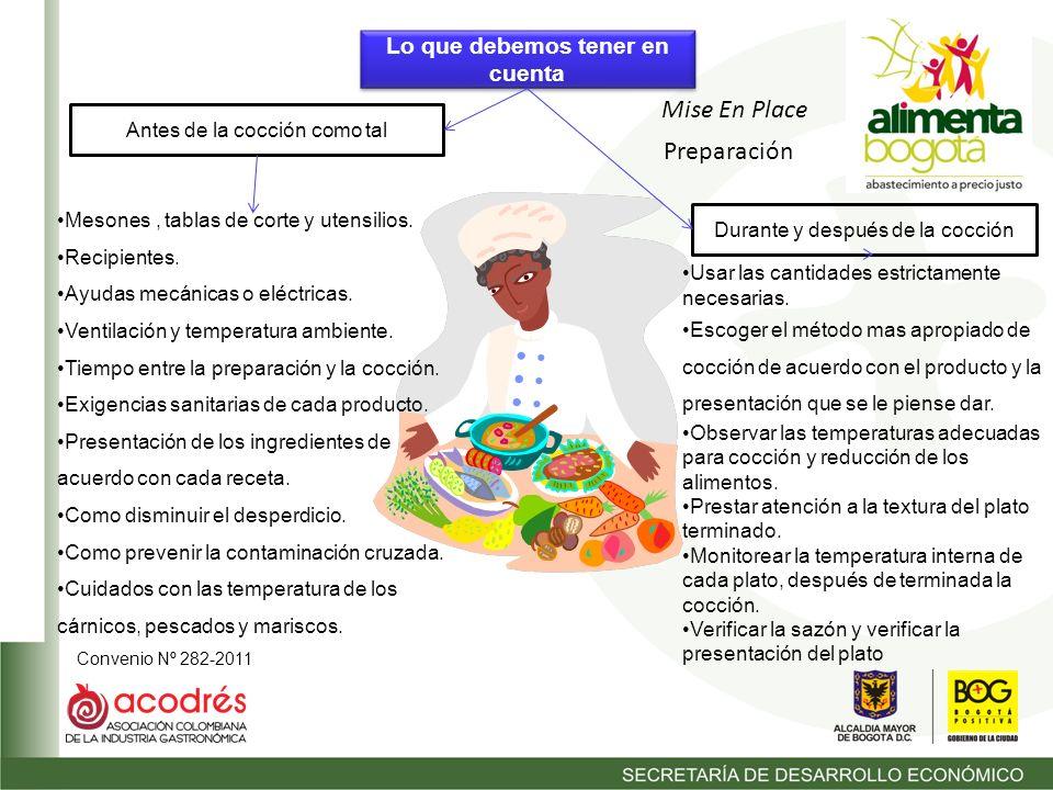 Convenio Nº 282-2011 Lo que debemos tener en cuenta Antes de la cocción como tal Durante y después de la cocción Mesones, tablas de corte y utensilios.