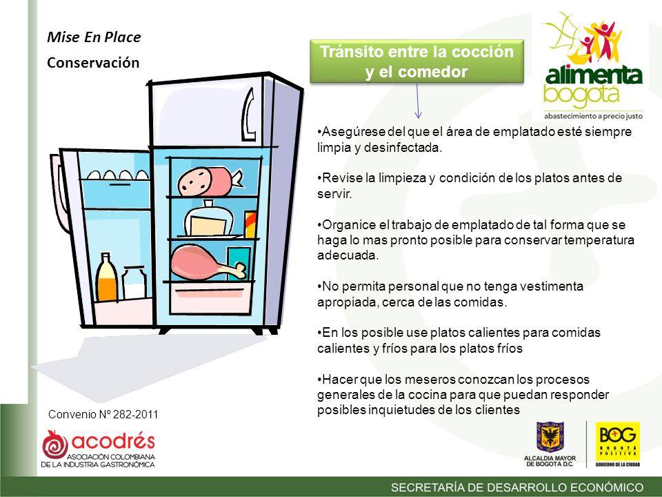Convenio Nº 282-2011 Tránsito entre la cocción y el comedor Asegúrese del que el área de emplatado esté siempre limpia y desinfectada.