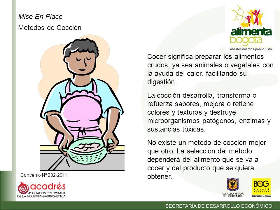 Convenio Nº 282-2011 Algunos alimentos necesitan someterse a temperaturas más o menos elevadas con el fin de hacerlos más digestivos o esterilizarlos.