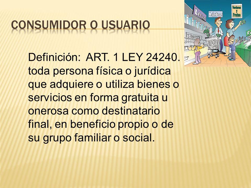 Definición: ART. 1 LEY 24240.