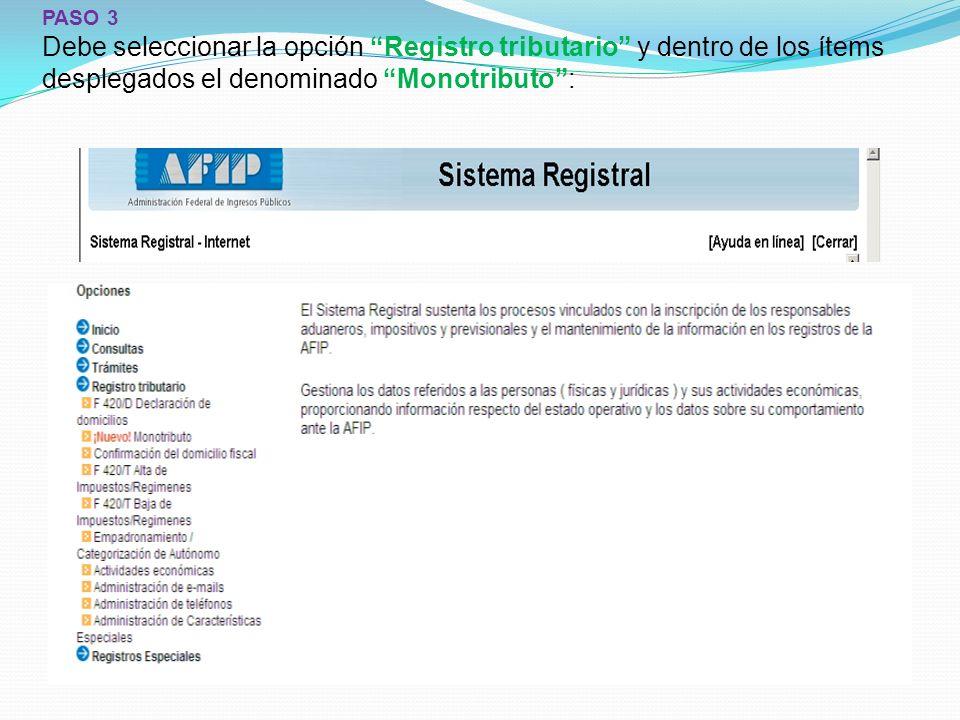 PASO 3 Debe seleccionar la opción Registro tributario y dentro de los ítems desplegados el denominado Monotributo :