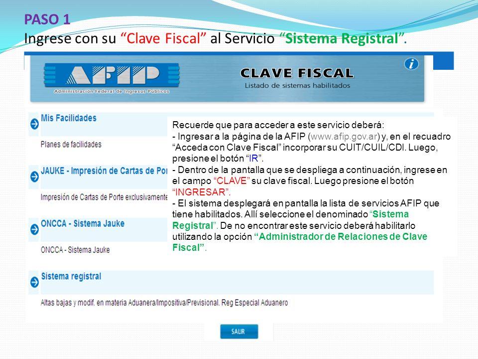 PASO 1 Ingrese con su Clave Fiscal al Servicio Sistema Registral .