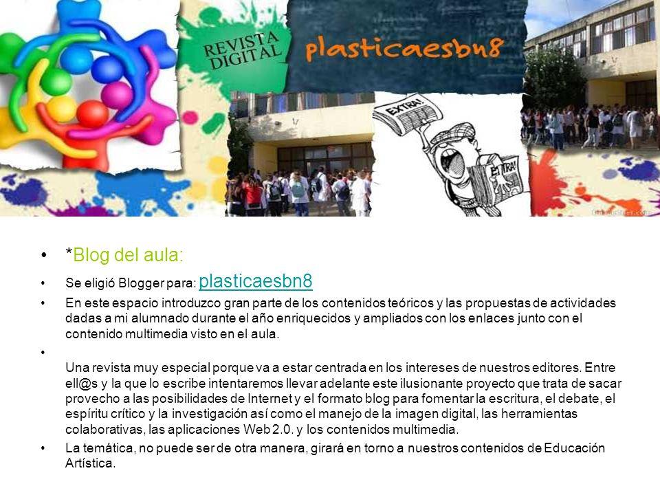 Objetivos Generales del Blog La Revista Digital plasticaesbn8 recopila contenidos educativos elaborados en el aula en el área Artística- Plástica.