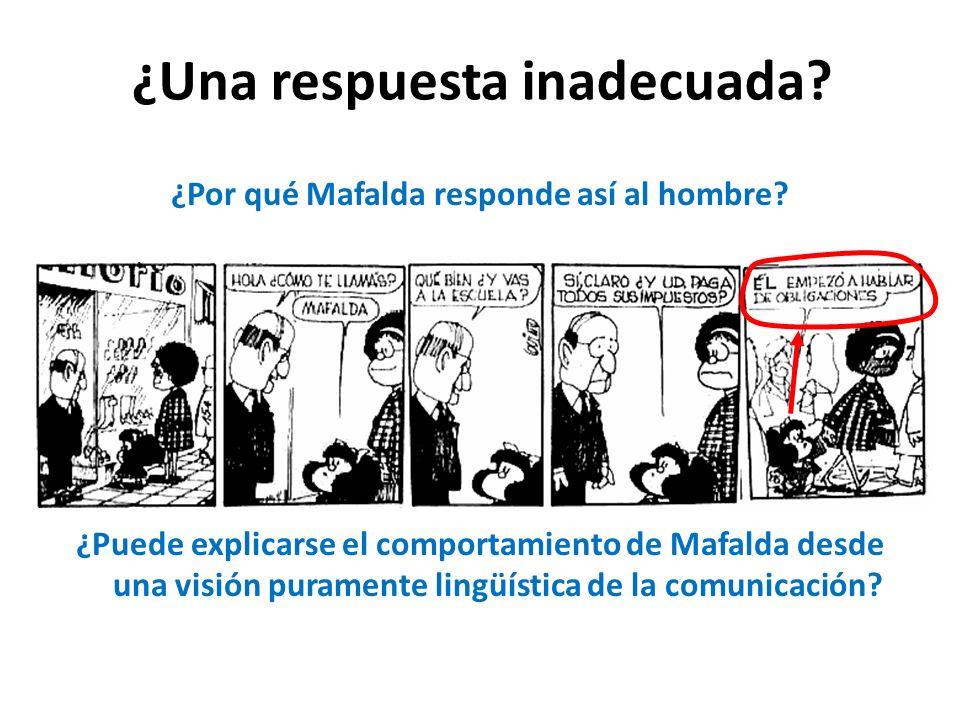 ¿Una respuesta inadecuada.¿Por qué Mafalda responde así al hombre.