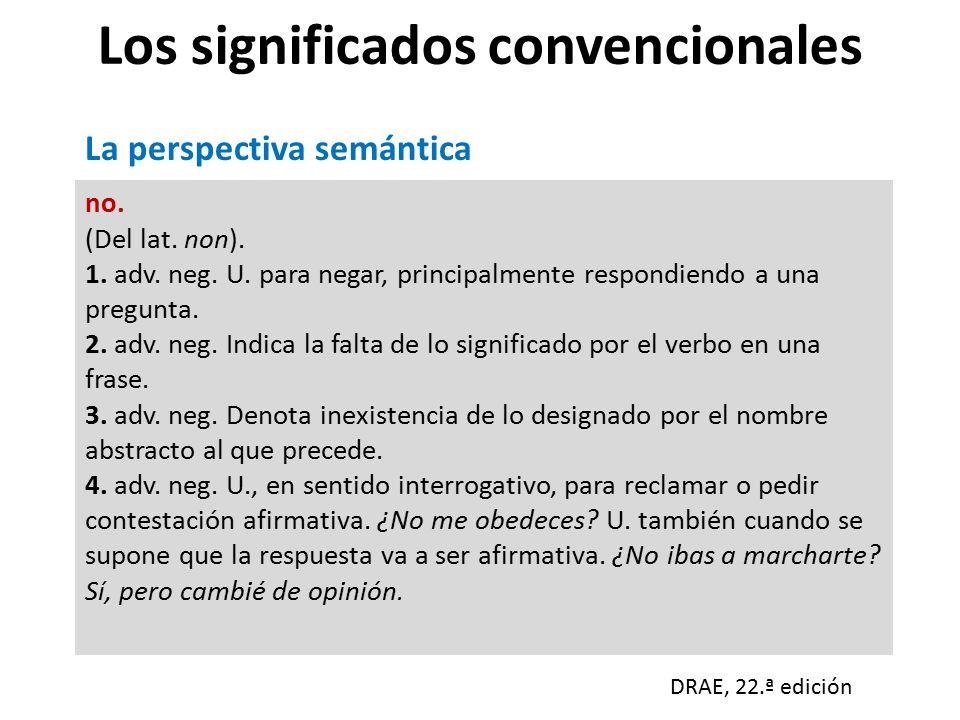 Los significados convencionales no.(Del lat. non).