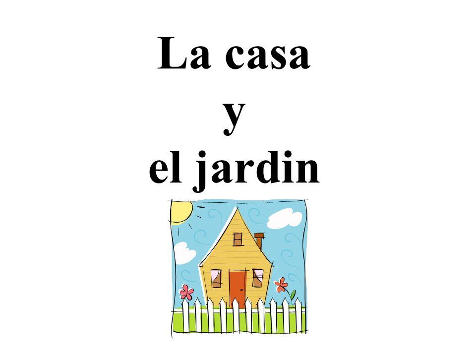 La casa y el jardin