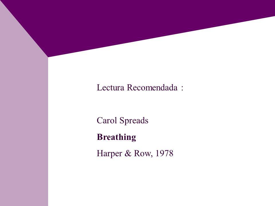 Lectura Recomendada : Carol Spreads Breathing Harper & Row, 1978