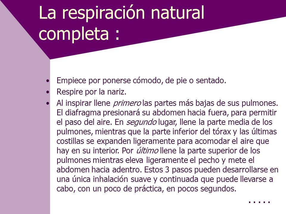 La respiración natural completa : Empiece por ponerse cómodo, de pie o sentado.