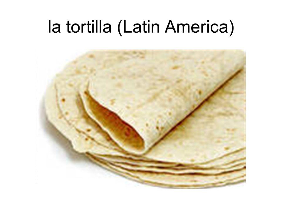 la tortilla (Latin America)