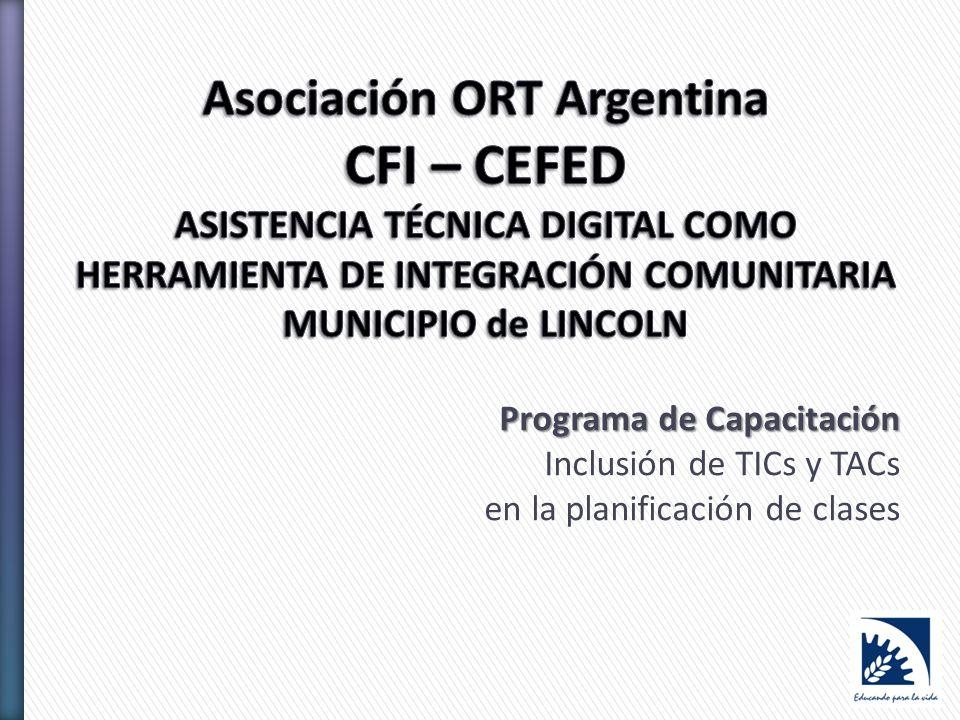 Programa de Capacitación Programa de Capacitación Inclusión de TICs y TACs en la planificación de clases