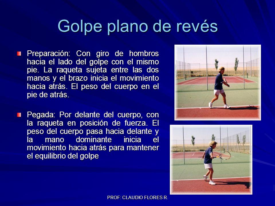 Golpe plano de revés Preparación: Con giro de hombros hacia el lado del golpe con el mismo pie. La raqueta sujeta entre las dos manos y el brazo inici